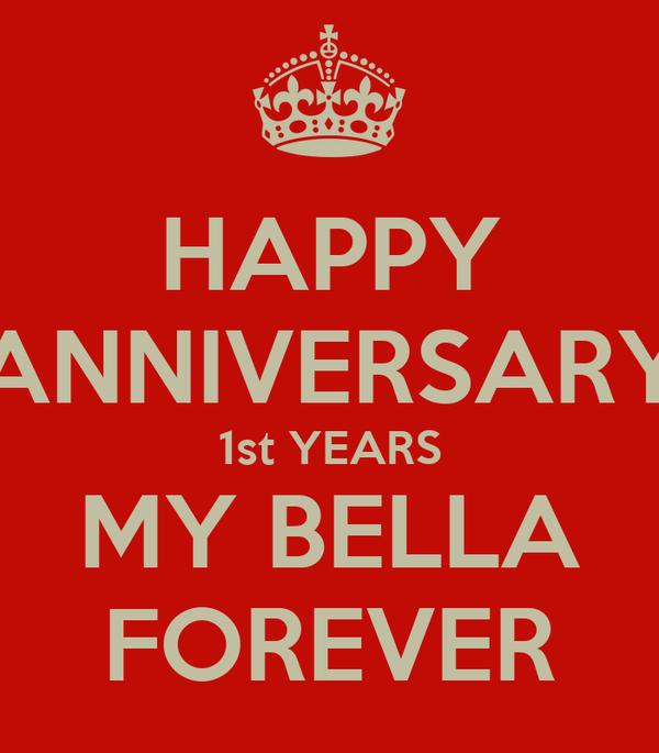 HAPPY ANNIVERSARY 1st YEARS MY BELLA FOREVER