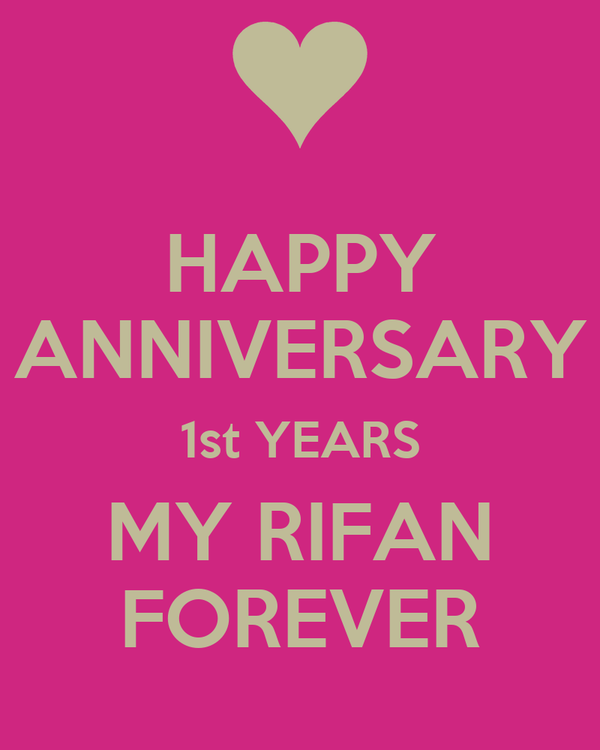HAPPY ANNIVERSARY 1st YEARS MY RIFAN FOREVER