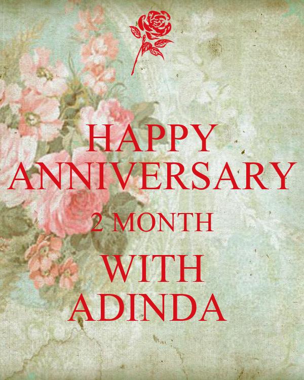 HAPPY ANNIVERSARY 2 MONTH WITH ADINDA