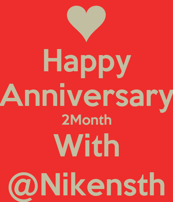 Happy Anniversary 2Month With @Nikensth