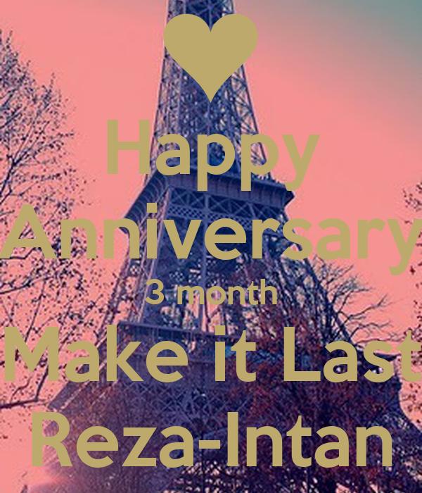 Happy Anniversary 3 month Make it Last Reza-Intan