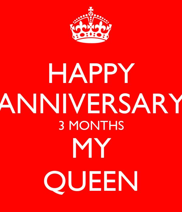 HAPPY ANNIVERSARY 3 MONTHS MY QUEEN