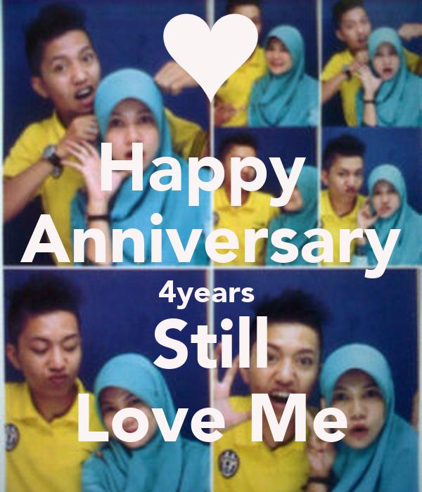 Happy  Anniversary 4years  Still Love Me