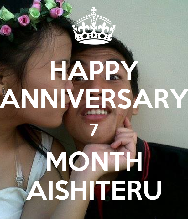 HAPPY ANNIVERSARY 7 MONTH AISHITERU