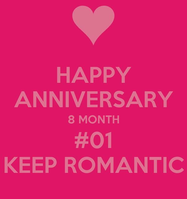 HAPPY ANNIVERSARY 8 MONTH #01 KEEP ROMANTIC
