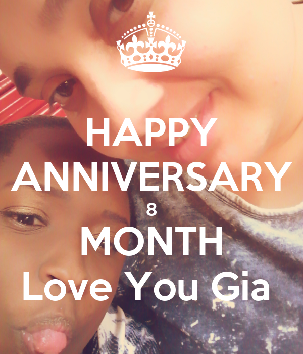 HAPPY ANNIVERSARY 8 MONTH Love You Gia