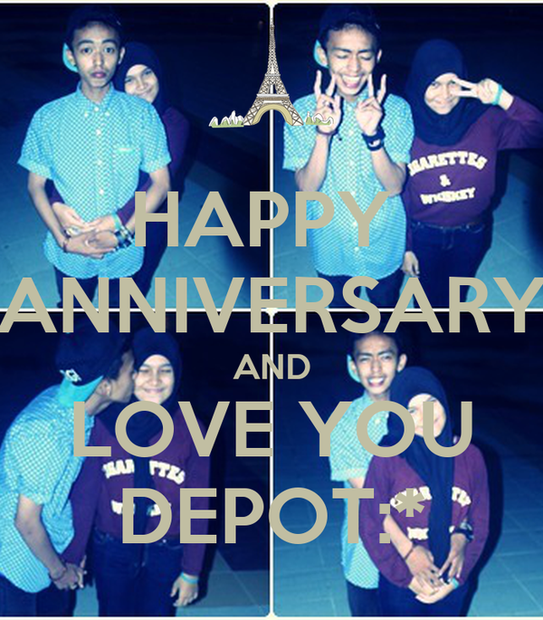 HAPPY  ANNIVERSARY AND LOVE YOU DEPOT:*
