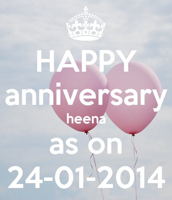 HAPPY anniversary heena as on 24-01-2014