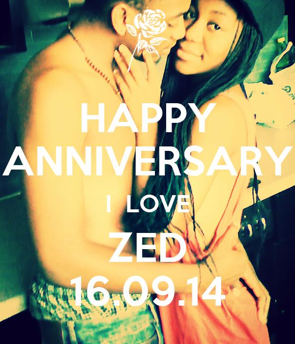 HAPPY ANNIVERSARY I  LOVE ZED 16.09.14