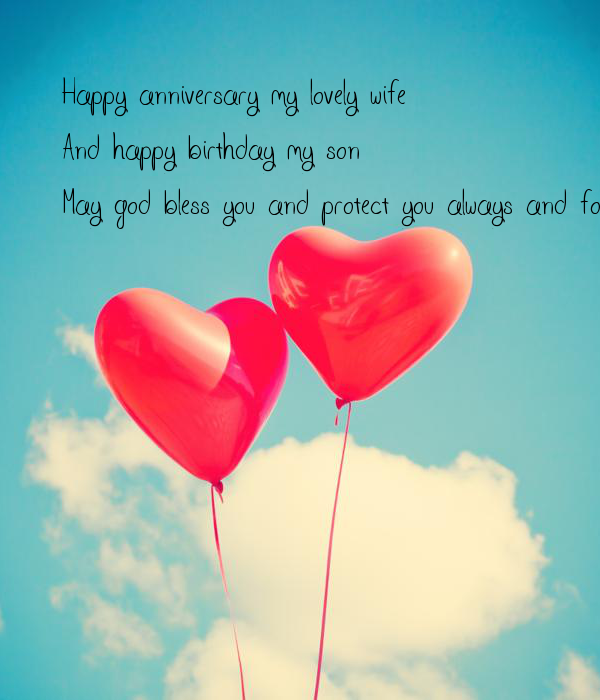 happy anniversary my lovely wife and happy birthday my son may god bless you and protect