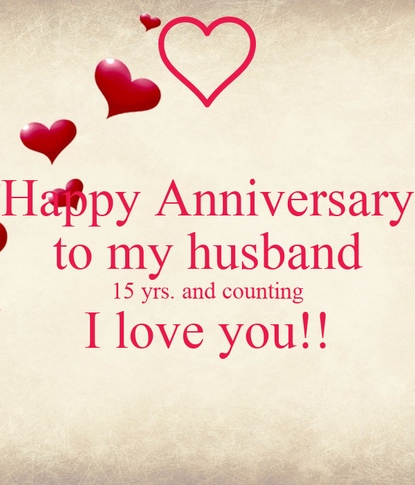 Happy Anniversary To My Husband 15 Yrs And Counting I Love You Poster