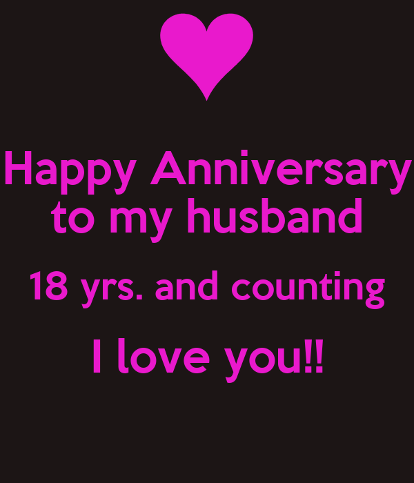 Happy Anniversary To My Husband 18 Yrs And Counting I Love You