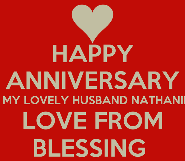 HAPPY ANNIVERSARY To MY LOVELY HUSBAND NATHANIEL  LOVE FROM BLESSING