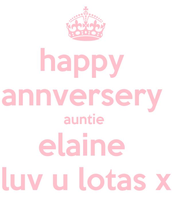 happy  annversery  auntie  elaine  i luv u lotas xx