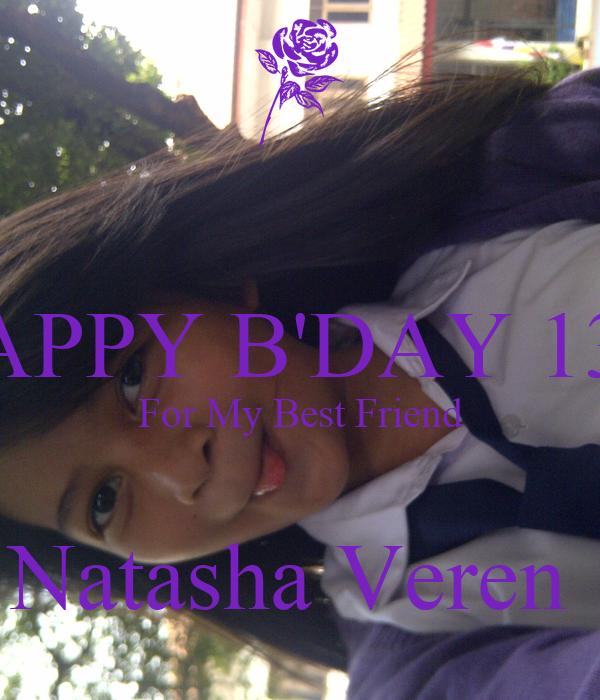 HAPPY B'DAY 13th For My Best Friend  Natasha Veren