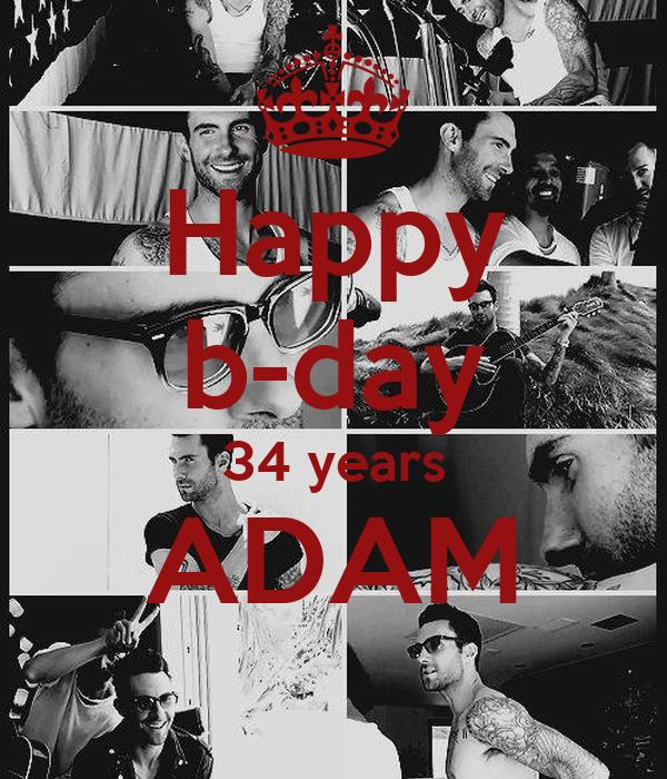 Happy b-day 34 years ADAM