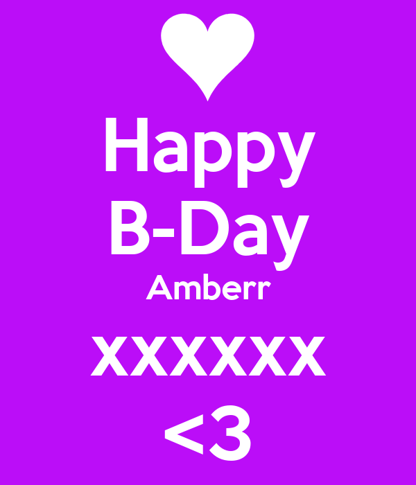 Happy B-Day Amberr xxxxxx <3