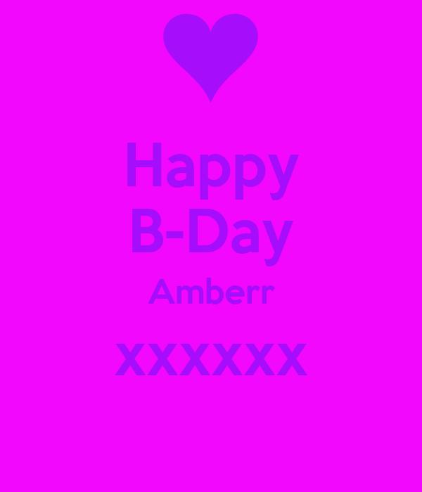 Happy B-Day Amberr xxxxxx