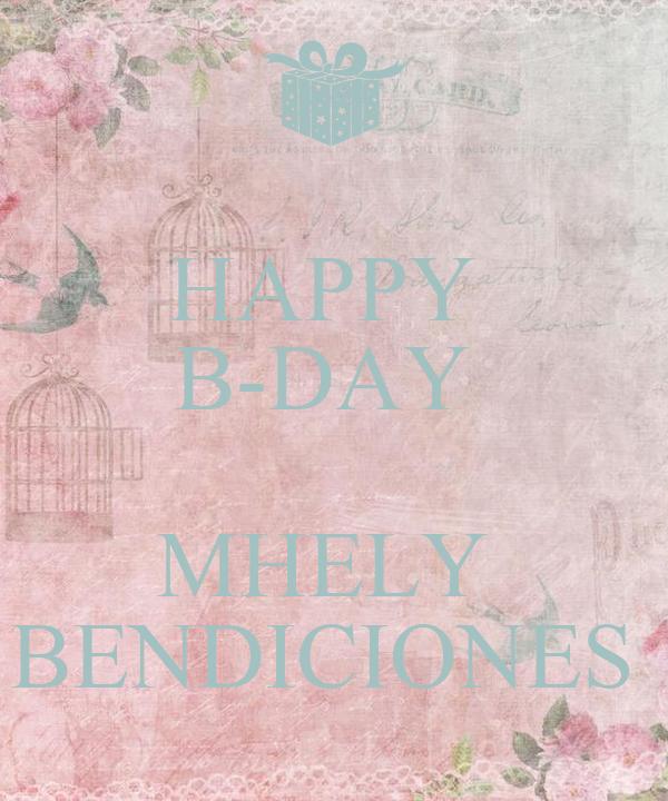 HAPPY  B-DAY   MHELY  BENDICIONES
