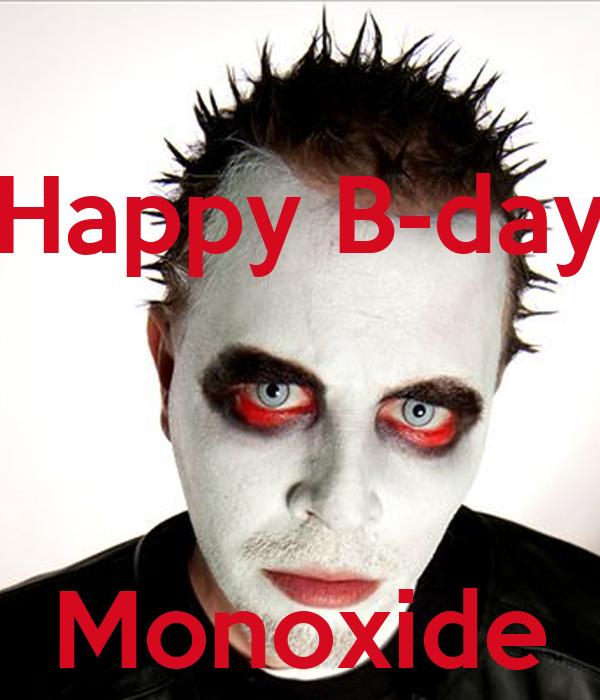 Happy B-day    Monoxide