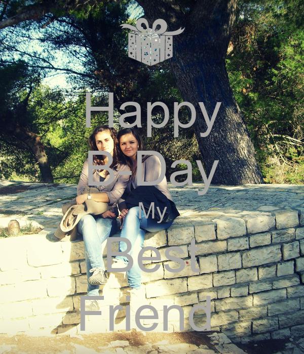 Happy B-Day My Best Friend