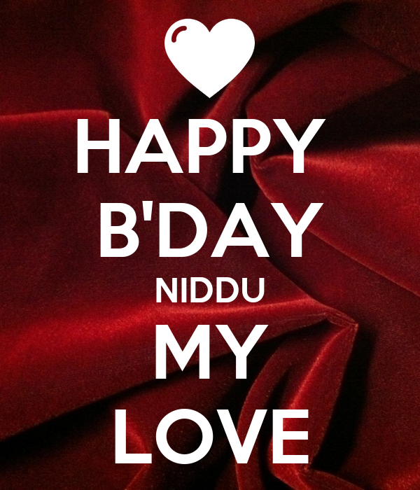 HAPPY  B'DAY NIDDU MY LOVE