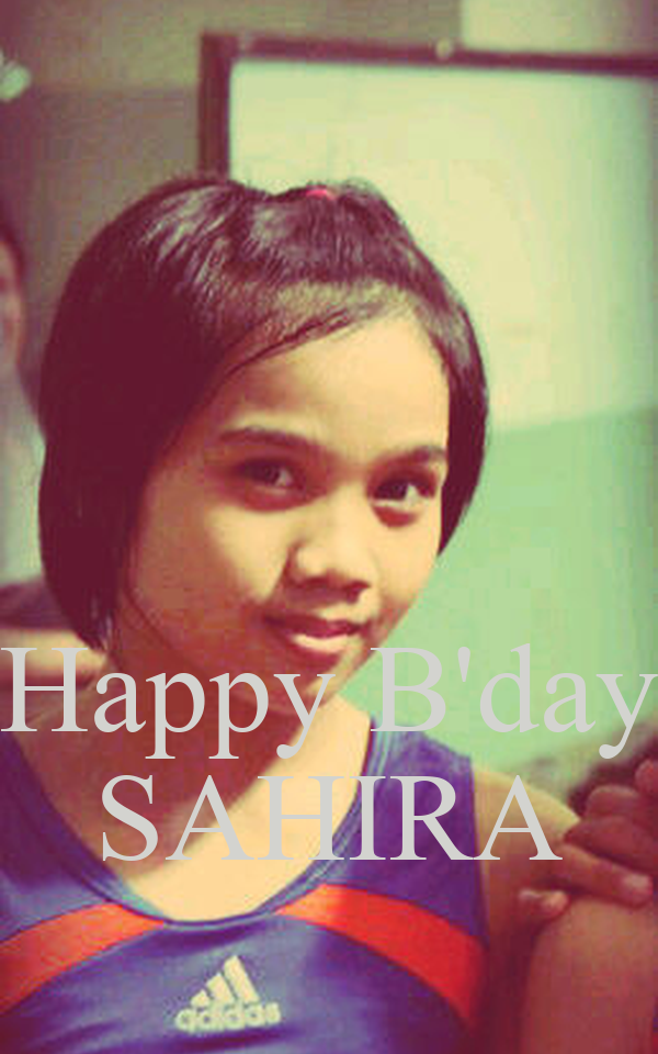 Happy B'day SAHIRA