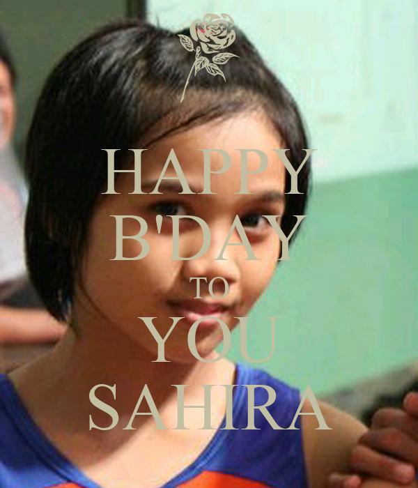 HAPPY B'DAY TO YOU SAHIRA