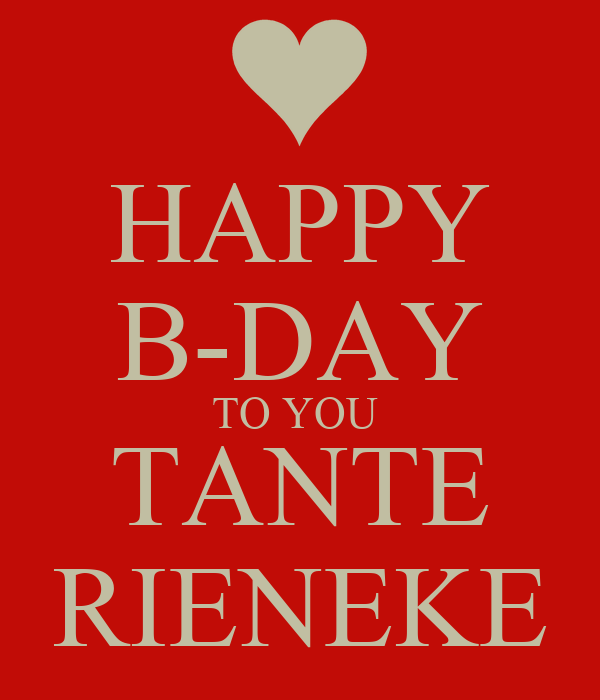 HAPPY B-DAY TO YOU  TANTE RIENEKE