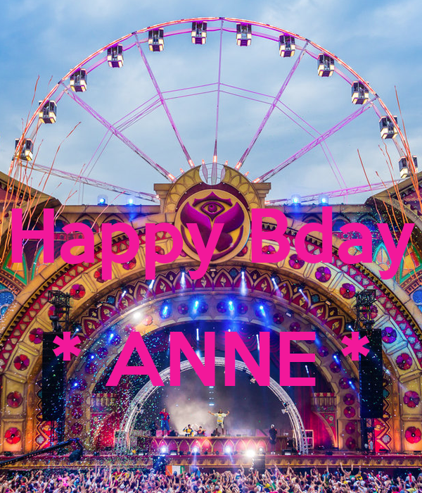 Happy Bday  * ANNE *