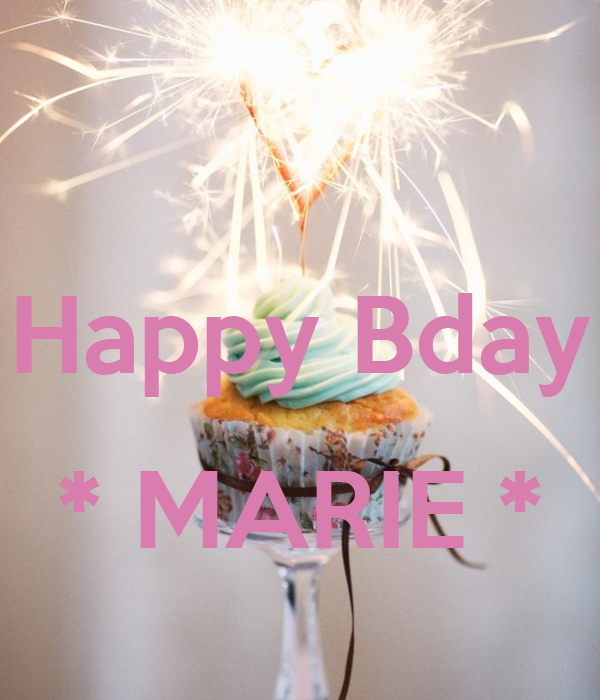 Happy Bday  * MARIE *
