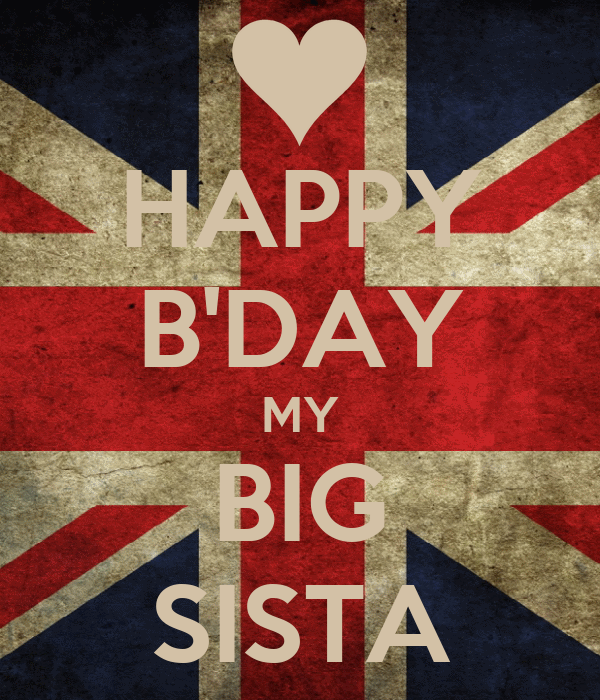 HAPPY B'DAY MY BIG SISTA