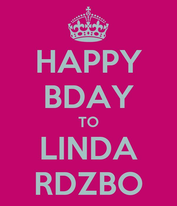 HAPPY BDAY TO LINDA RDZBO