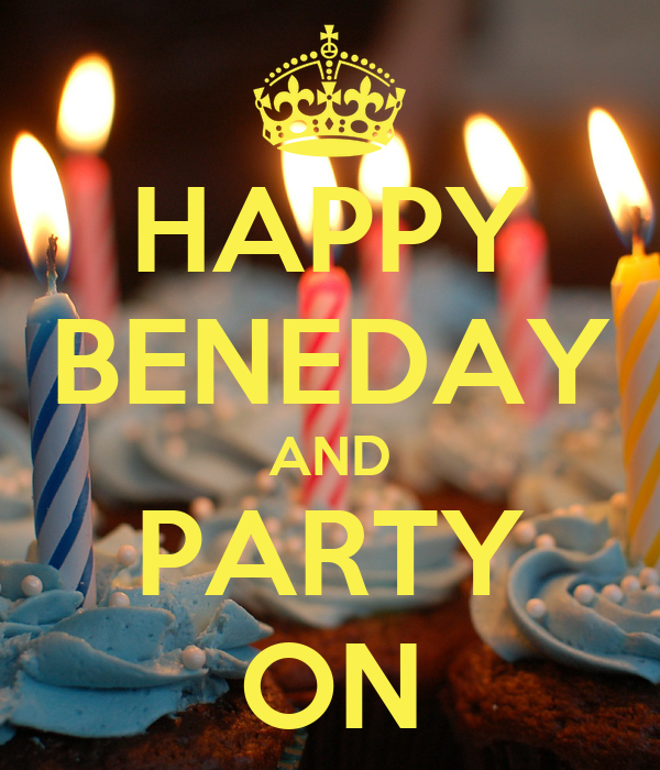 HAPPY BENEDAY AND PARTY ON