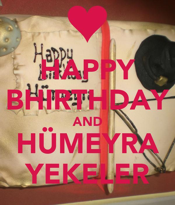 HAPPY BHIRTHDAY AND HÜMEYRA YEKELER