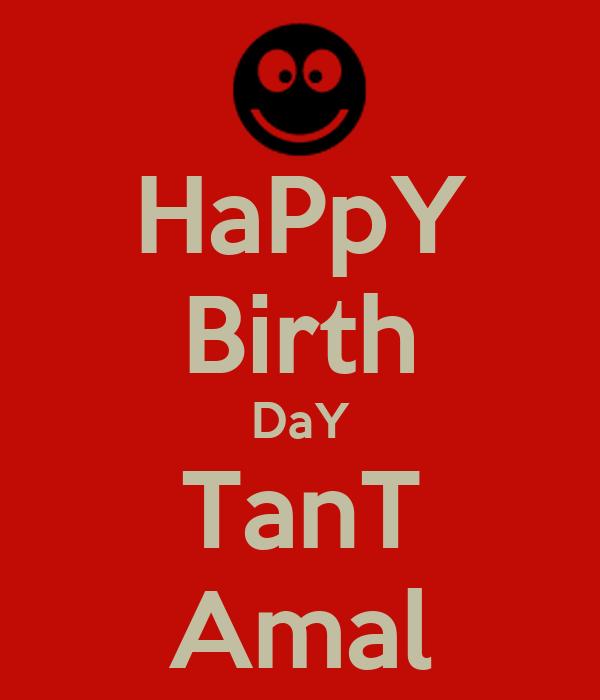 HaPpY Birth DaY TanT Amal
