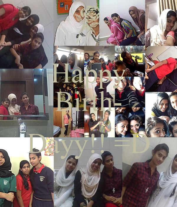 Happy Birth-  Dayy!! =D
