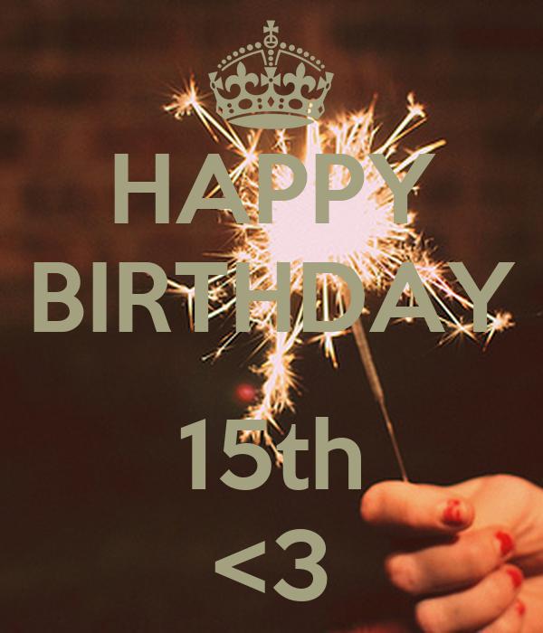 HAPPY BIRTHDAY  15th <3