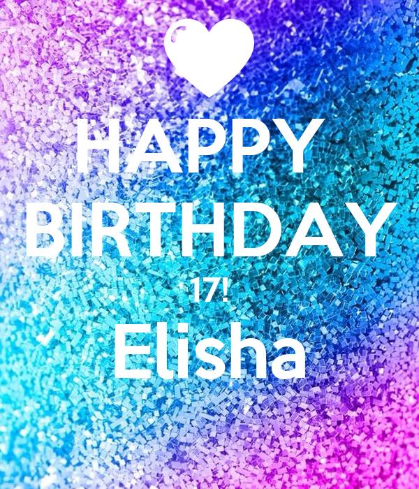 HAPPY  BIRTHDAY 17! Elisha