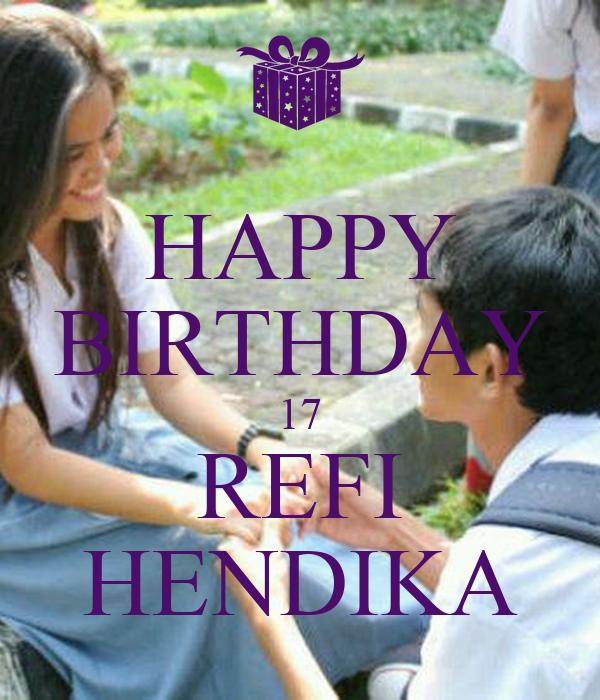 HAPPY BIRTHDAY 17 REFI HENDIKA