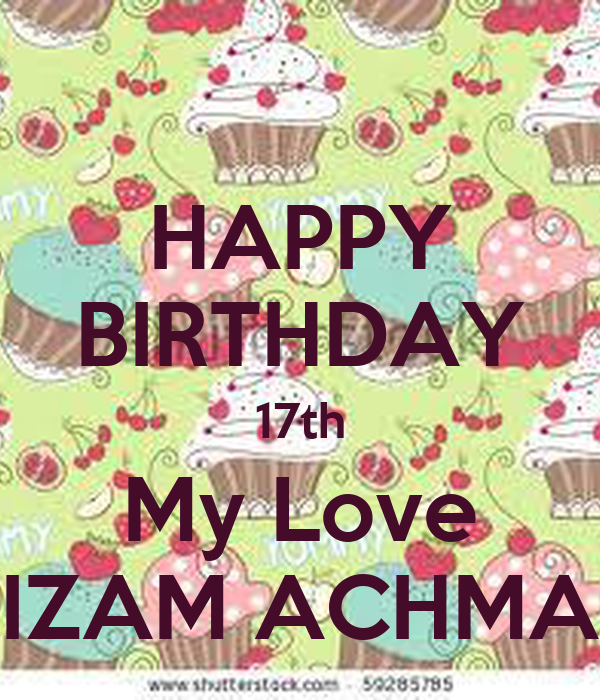 HAPPY BIRTHDAY 17th My Love NIZAM ACHMAD