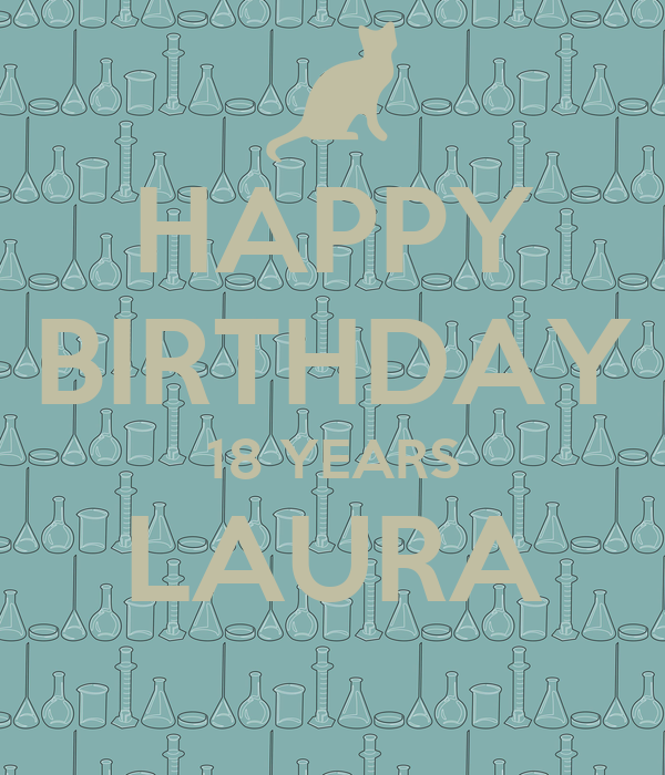 HAPPY BIRTHDAY 18 YEARS LAURA