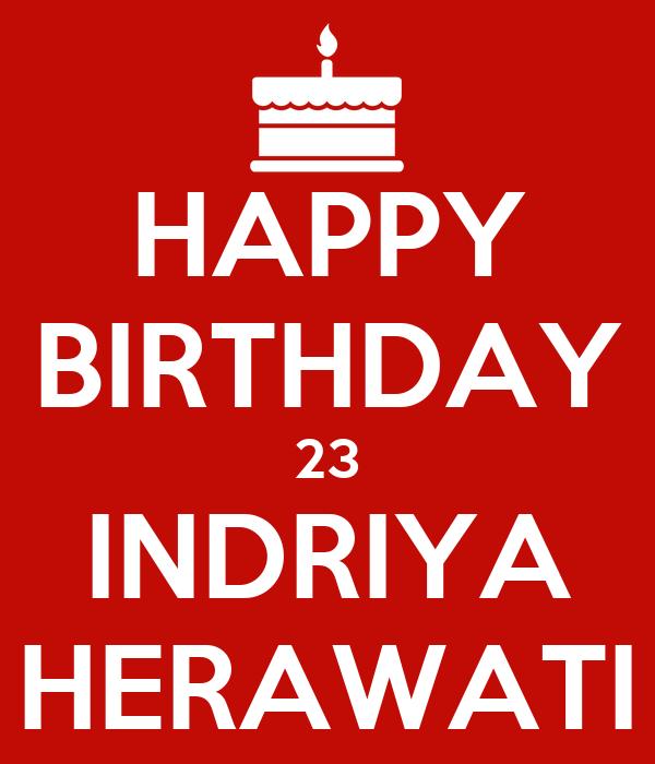 HAPPY BIRTHDAY 23 INDRIYA HERAWATI