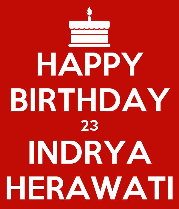 HAPPY BIRTHDAY 23 INDRYA HERAWATI