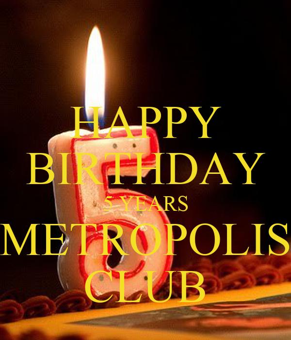 HAPPY BIRTHDAY 5 YEARS METROPOLIS CLUB