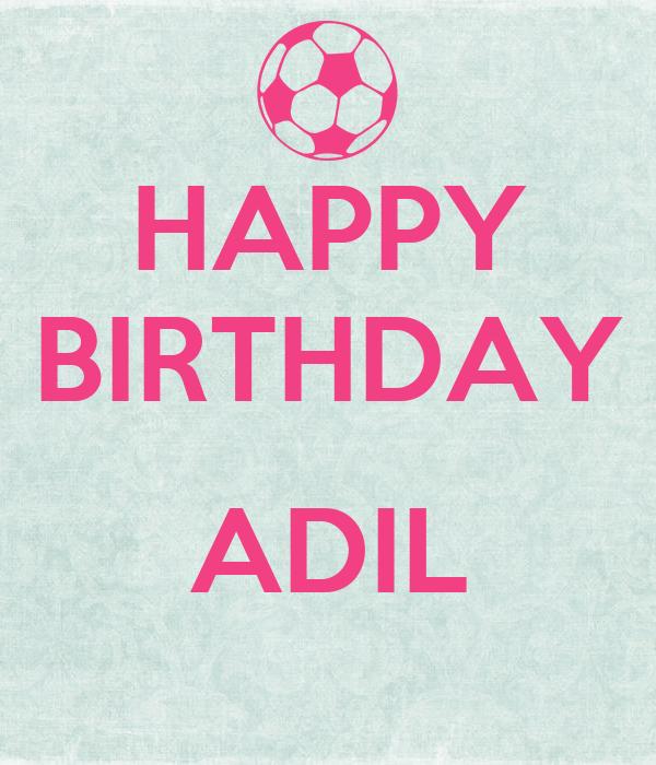HAPPY BIRTHDAY  ADIL