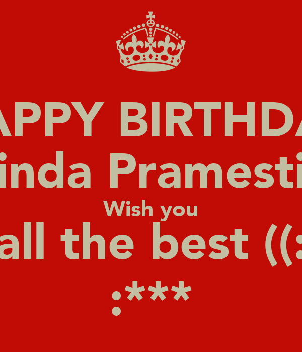 HAPPY BIRTHDAY Adinda Pramesti H. Wish you all the best ((: :***