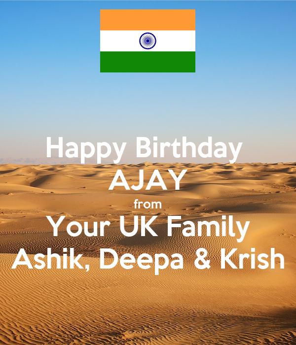 Happy Birthday  AJAY from Your UK Family Ashik, Deepa & Krish