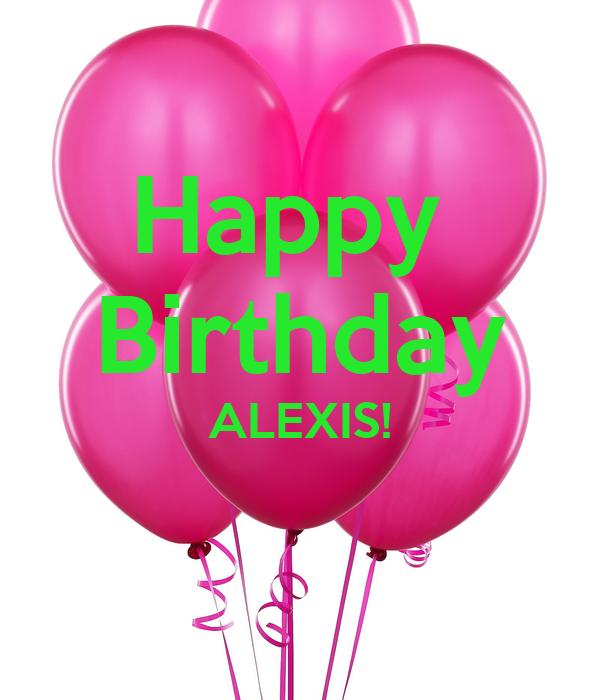 Happy  Birthday ALEXIS!