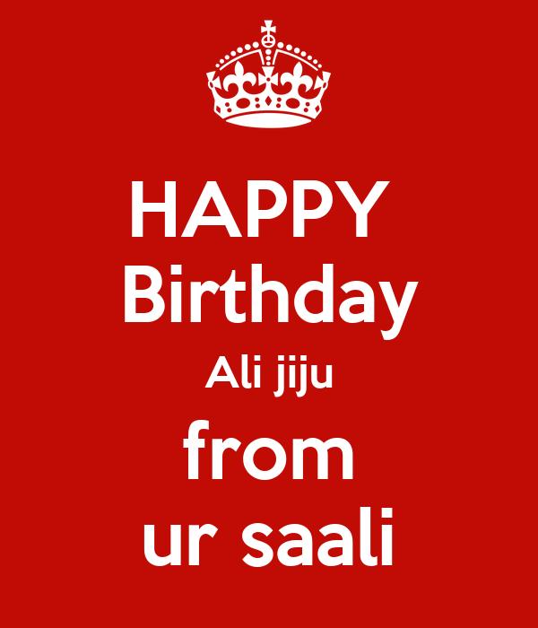 HAPPY  Birthday Ali jiju from ur saali